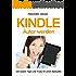 Kindle Autor werden: Die besten Tipps und Tricks für einen Bestseller