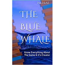 The Blue Whale: Know Everything About The Game & It's Creator (Lighthouse For Teenagers Book 1) (English Edition)