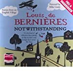 [(Notwithstanding)] [ By (author) Louis de Bernieres ] [February, 2011] - Louis de Bernieres