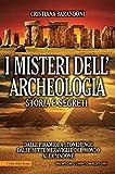 I misteri dell'archeologia. Storia e segreti (eNewton Saggistica)