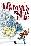 """Afficher """"Les Fantômes d'Achille Plume"""""""
