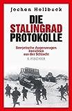 Die Stalingrad-Protokolle: Sowjetische Augenzeugen berichten aus der Schlacht - Jochen Hellbeck