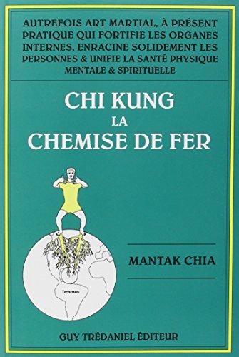 Chi Kung la Chemise de Fer par Mantak Chia