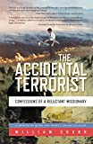 Front cover for the book The Accidental Terrorist: Confessions of a Reluctant Missionary by William Shunn