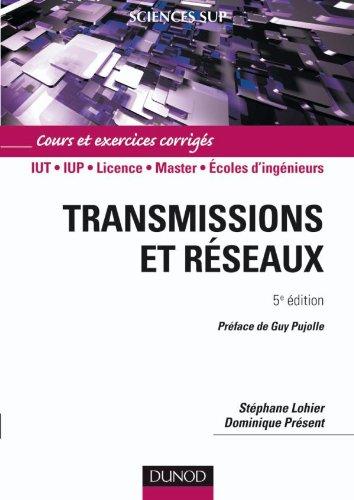 Transmissions et rseaux - 5me dition - Cours et exercices corrigs