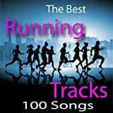 The Best Running Tracks – 100 Song Workout (2 Volume Set) (140 BPM - 190 BPM)