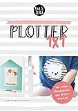 Plotter 1x1 - Workshop für den Einstieg beim Plotten mit deinem Silhouette® Plotter // inkl. Übungsdateien und 10 Euro Gutschein