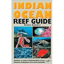 Indian Ocean Reef Guide: Maldives, Sri Lanka, Thailand, South Africa, Mauritius, Madagascar, East Africa, Seyc