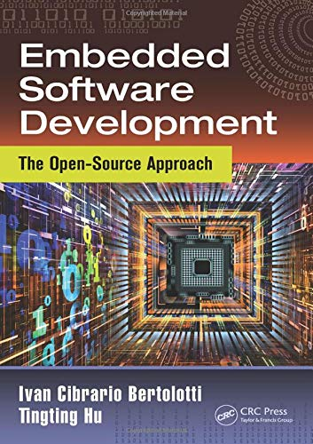 Embedded Software Development: The Open-Source Approach (Embedded Systems, Band 4) (Device Driver Development)