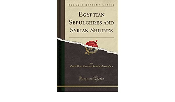 Beaufort, Emily Anne: Egyptian sepulchres and Syrian shrines
