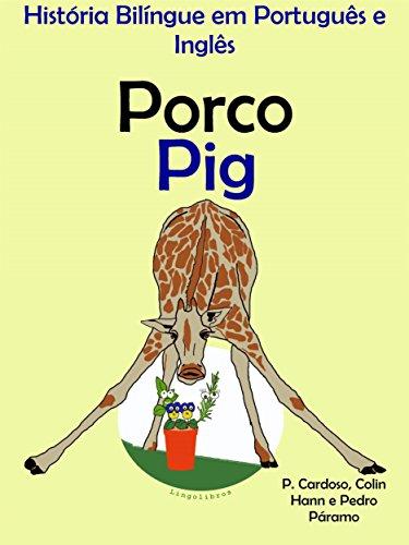 História Bilíngue em Português e Inglês: Porco — Pig (Série