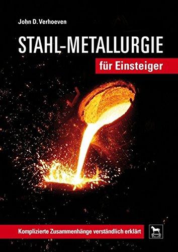 stahl-metallurgie-fur-einsteiger-komplizierte-zusammenhange-verstandlich-erklart
