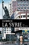 Histoire de la Syrie XIX-XXIe siècle par Rey