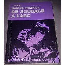 Manuel pratique de soudage à l'arc de Mendel l. 6e édition