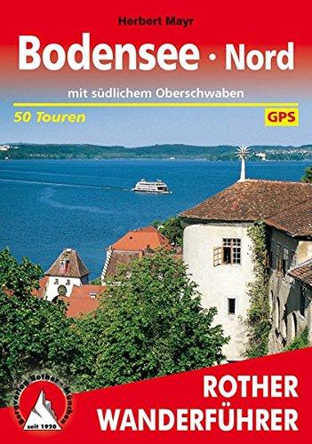 Bodensee Nord: mit südlichem Oberschwaben. 50 Touren. Mit GPS-Tracks