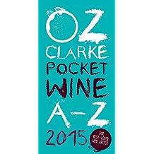 Oz Clarke's Pocket Wine A-Z 2015 (Oz Clarke's Pocket Wine Book) by Oz Clarke (2014-10-28)