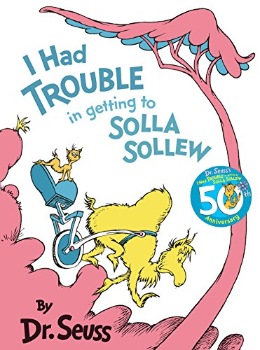 I Had Trouble in Getting to Solla Sollew: Reissue (Classic Seuss) por Dr Seuss