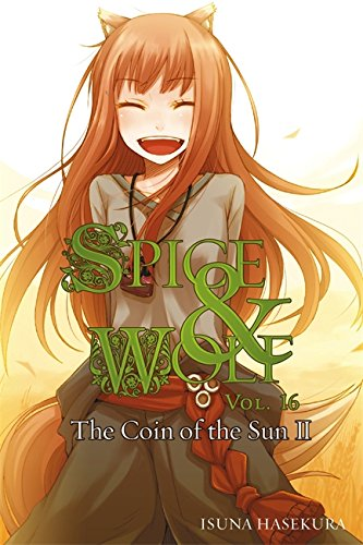 Spice and Wolf, Vol. 16 (light novel): The Coin of the Sun II (Spice & Wolf Vol 16) por Isuna Hasekura