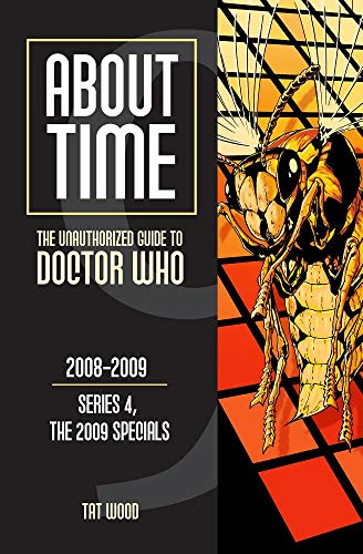 About Time 9: The Unauthorized Guide to Doctor Who (Series 4, the 2009 Specials) (About Time: The 2009 Speicals, Band 4)