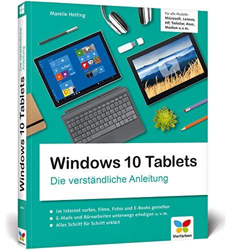 Windows 10 Tablets: Die verständliche Anleitung für alle Modelle: Microsoft, Lenovo, HP, Trekstor, Asus, Medion u. v. m. -