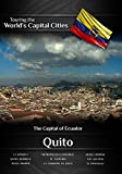Touring the World's Capital Cities Quito: The Capital of Ecuador by Frank Ullman