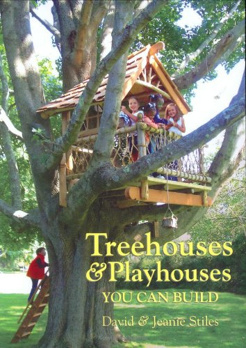 Treehouses & Playhouses You Can Build por David Stiles
