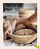Von Getreidefeldern, Brot und Sehnsucht: Wie Bäuerinnen backen