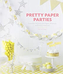 Pretty Paper Parties: Customize Your Party with Papers, Templates, and Endless Inspiration by Vana Chupp (2012-09-19)