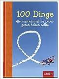 100 Dinge, die man einmal im Leben getan haben sollte ( 18. Juni 2013 )