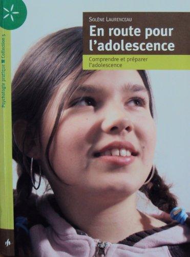 En route pour l'adolescence : Comprendre et préparer l'adolescence