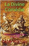 La Divine Comédie (version complète 3 volumes): L'Enfer, Le Purgatoire, le Paradis