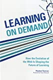 Learning on Demand: How the Evolution of the Web Is Shaping the Future of Learning