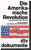 Die Amerikanische Revolution und die Verfassung 1754-1791