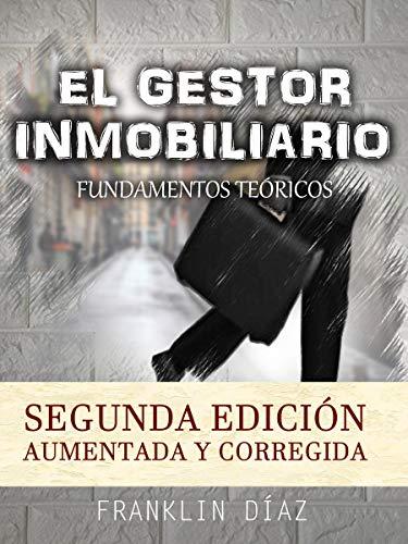 EL GESTOR INMOBILIARIO Fundamentos Teóricos Segunda