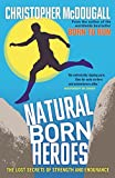 Image de Natural Born Heroes: The Lost Secrets of Strength and Endurance