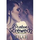 Broken and Screwed 2 by Tijan (2016-05-26)