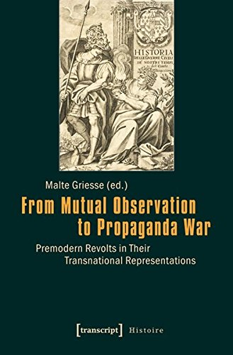 from-mutual-observation-to-propaganda-war-premodern-revolts-in-their-transnational-representations-h