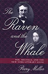 The Raven and the Whale: Poe, Melville, and the New York Literary Scene