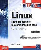 Telecharger Livres Linux Entrainez vous sur les commandes de base Exercices et corriges 3ieme edition (PDF,EPUB,MOBI) gratuits en Francaise