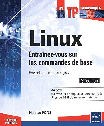 Linux - Entraînez-vous sur les commandes de base : Exercices et corrigés (3ième édition) par Nicolas PONS