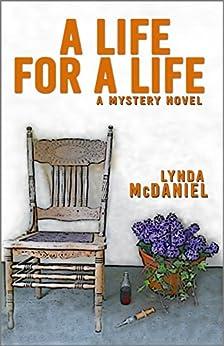 A Life for a Life (Appalachian Mountain Mysteries Book 1) (English Edition) di [McDaniel, Lynda]