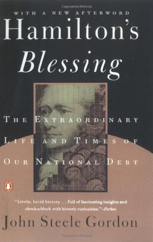 Hamilton's Blessing: The Extraordinary Life and Times of Our National Debt by John Steele Gordon (1998-01-01)