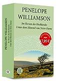 Im Herzen des Hochlandes & Unter dem Himmel von Notre Dame: 2 Romane - Penelope Williamson