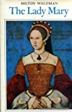 Lady Mary: Mary Tudor