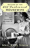 Return of the Old Fashioned Housewife: Advice on homemaking, urban homesteading, and a simpler life