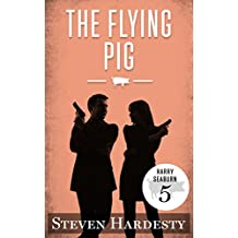 The Flying Pig (The Harry Seaburn Series Book 5)