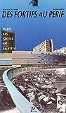 Des fortifs au périf: Paris, les seuils de la ville