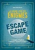 Le grand livre des énigmes Escape Game