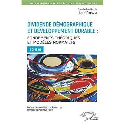 Dividende démographique et développement durable Tome 1: Fondements théoriques et modèles normatifs
