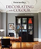 Farrow & Ball Decorating with Colour by Ros Byam Shaw (2013) Hardcover